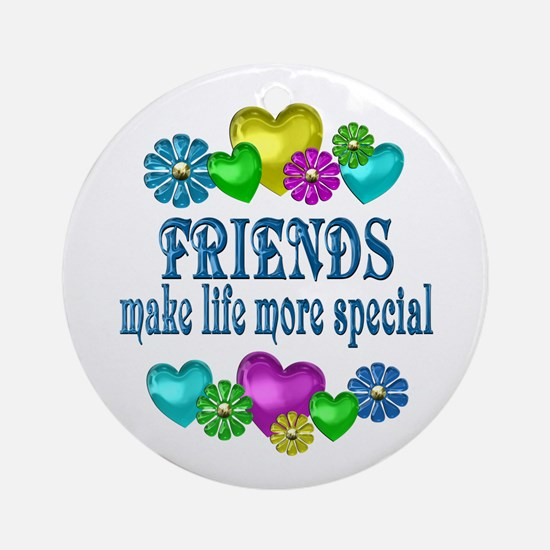 Friends More Special Round Ornament