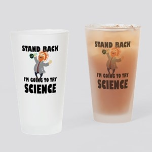 Stand Back I'm Going To Try Science Drinking Glass