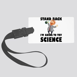 Stand Back I'm Going To Try Scie Large Luggage Tag