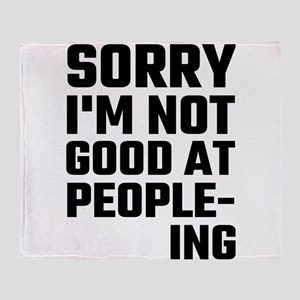 Sorry I'm Not Good At People-ing Throw Blanket