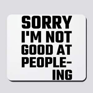 Sorry I'm Not Good At People-ing Mousepad