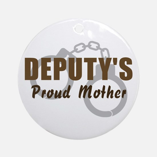 Deputy's Proud Mother Ornament (Round)