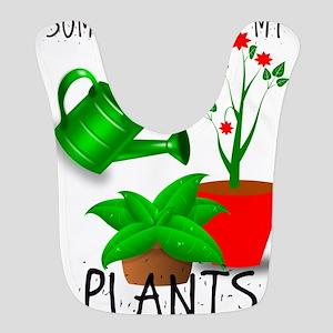 Sometimes I Wet My Plants Bib