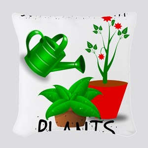 Sometimes I Wet My Plants Woven Throw Pillow