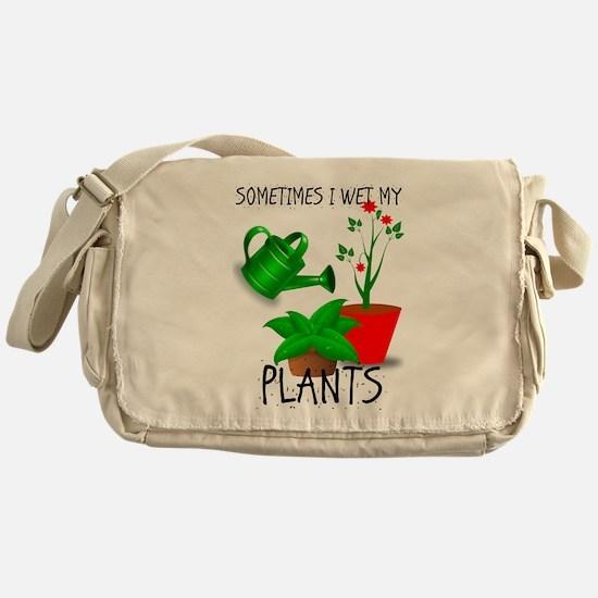 Sometimes I Wet My Plants Messenger Bag