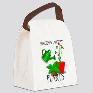Sometimes I Wet My Plants Canvas Lunch Bag