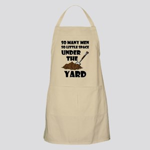 So Many Men So Little Space Under The Yard Apron