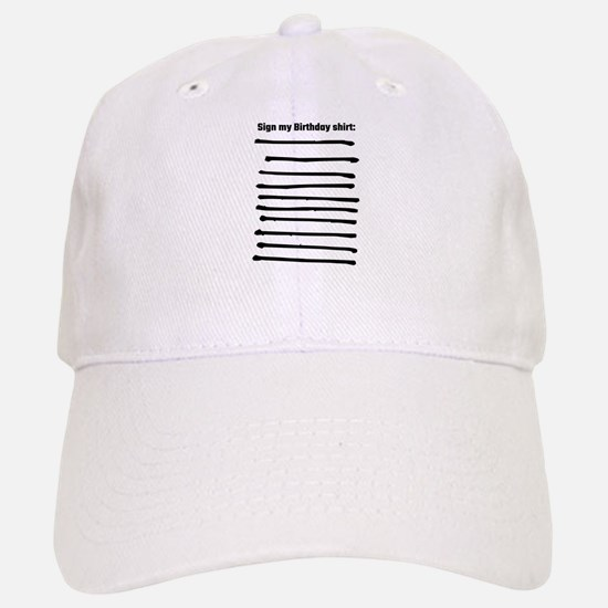 Sign My Birthday Shirt Baseball Baseball Cap