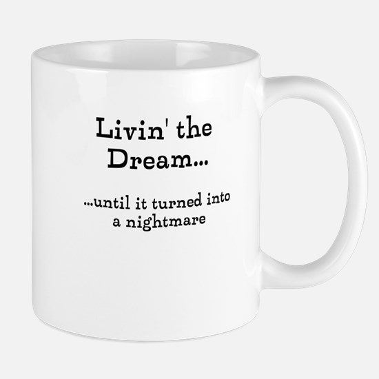 Cute Living the dream Mug