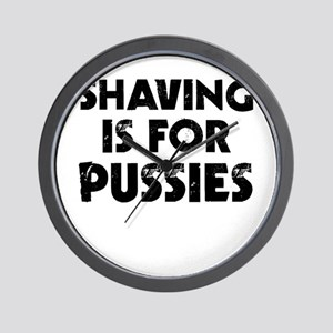Shaving Is For Pussies Wall Clock