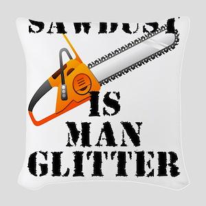Sawdust Is Man Glitter Woven Throw Pillow