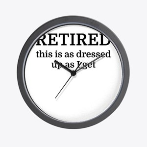 RETIRED this is as dressed up as I get Wall Clock