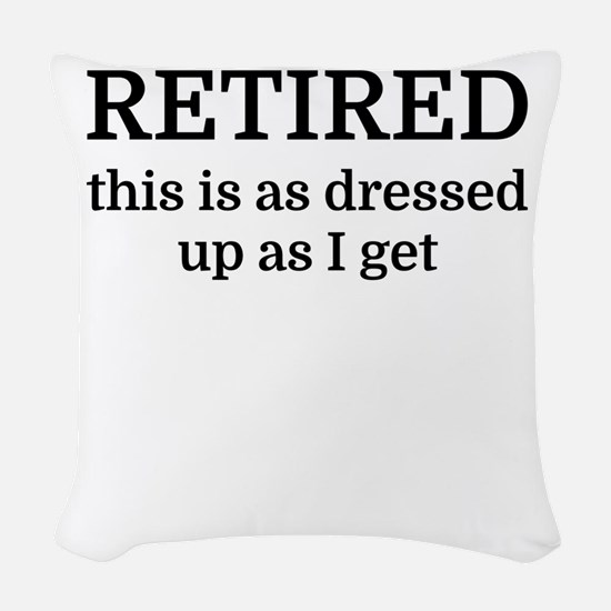 RETIRED this is as dressed up Woven Throw Pillow
