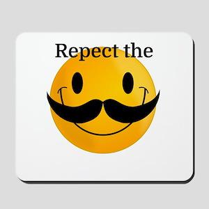 Respect the Moustache Mousepad