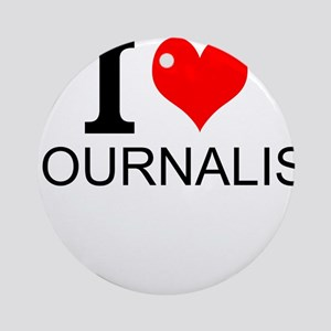 I Love Journalism Round Ornament