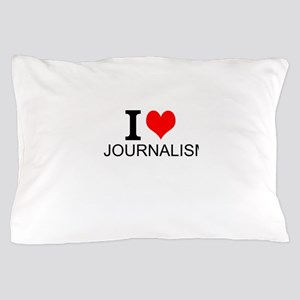 I Love Journalism Pillow Case