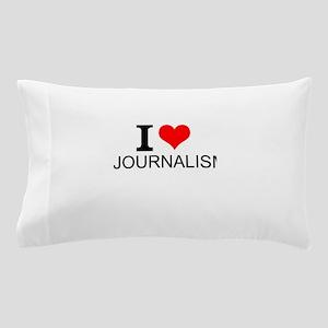 I Love Journalism Pillow Case