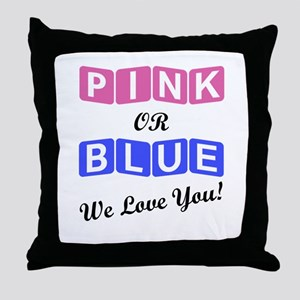 Pink Or Blue We Love You Throw Pillow