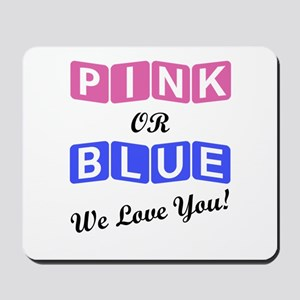 Pink Or Blue We Love You Mousepad