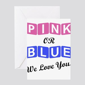 Pink Or Blue We Love You Greeting Cards