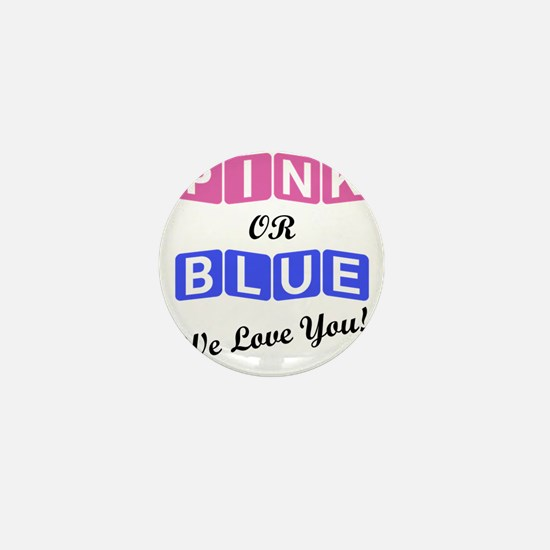 Pink Or Blue We Love You Mini Button