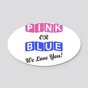 Pink Or Blue We Love You Oval Car Magnet