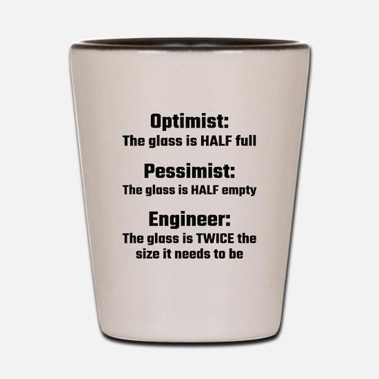 Optimist, Pessimist, Engineer Shot Glass