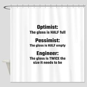 Optimist Pessimist Engineer Shower Curtain