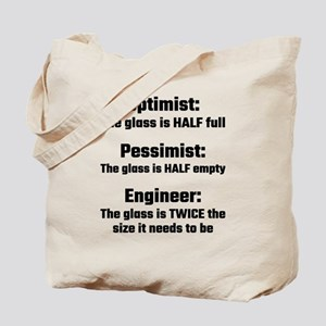 Optimist, Pessimist, Engineer Tote Bag