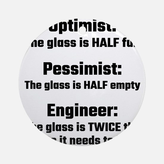 Optimist, Pessimist, Engineer Round Ornament