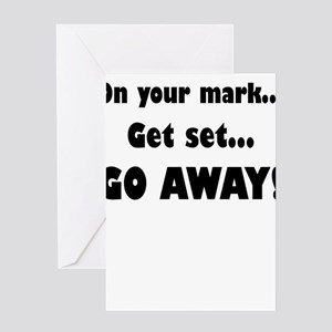 On Your Mark...Get Set...Go Away! Greeting Cards