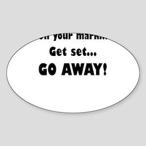 On Your Mark...Get Set...Go Away! Sticker
