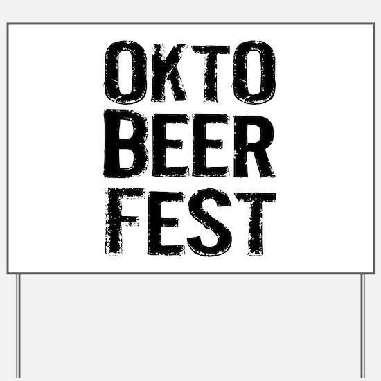 Okto Beer Fest Yard Sign