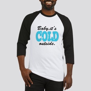 Baby It's Cold Outside Baseball Jersey