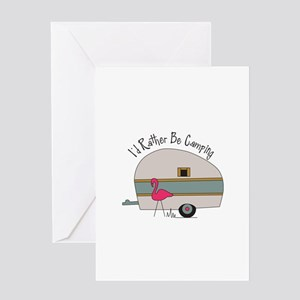 Id Rather Be Camping Greeting Cards