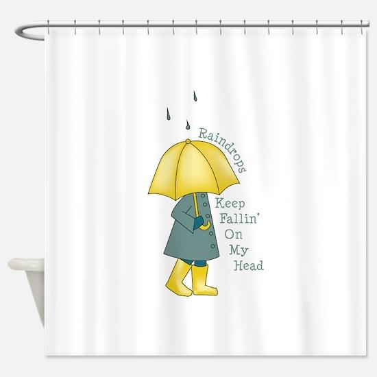 Raindrop Saying Shower Curtain