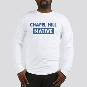 CHAPEL HILL native Long Sleeve T-Shirt