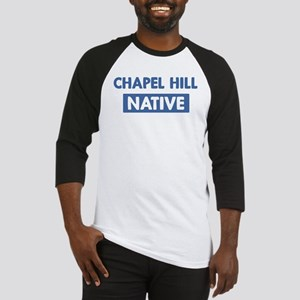 CHAPEL HILL native Baseball Jersey