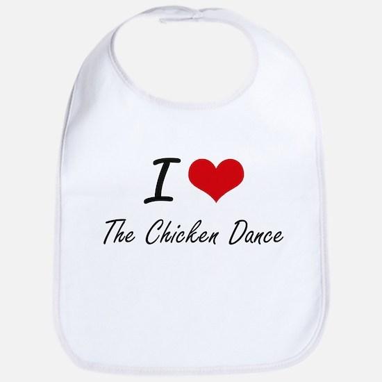 I love The Chicken Dance Bib