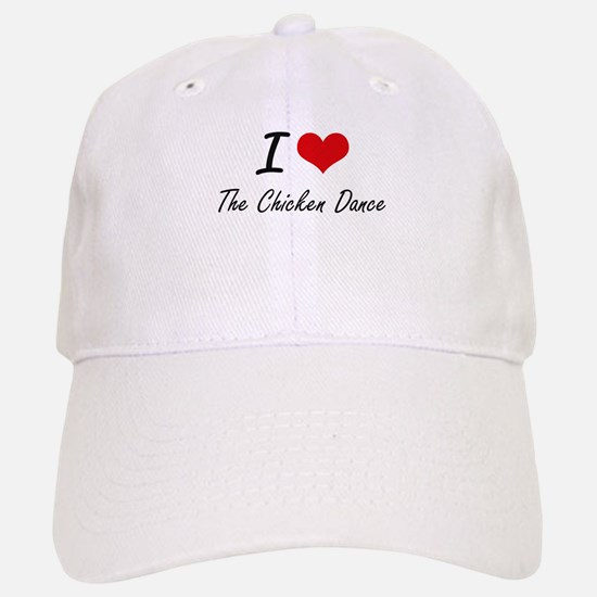 I love The Chicken Dance Baseball Baseball Cap