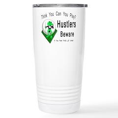Hustlers Pool Playing F Stainless Steel Travel Mug