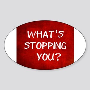 Whats Stopping You Sticker