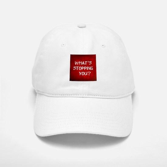 Whats Stopping You Baseball Baseball Cap