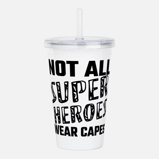 Not All Super Heroes W Acrylic Double-wall Tumbler
