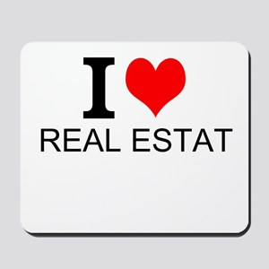 I Love Real Estate Mousepad