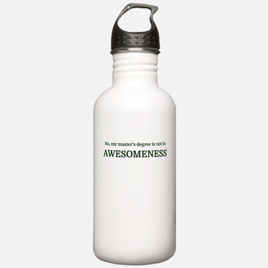 No, my master's degree Water Bottle