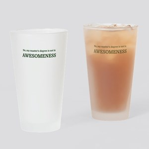 No, my master's degree is not in AW Drinking Glass