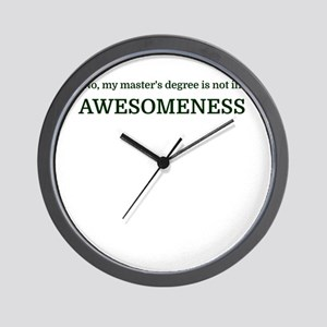 No, my master's degree is not in AWESOM Wall Clock