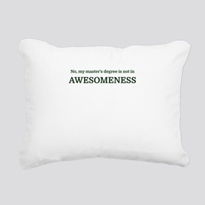 No, my master's degree i Rectangular Canvas Pillow