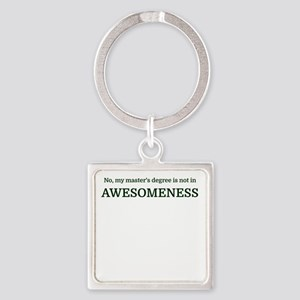 No, my master's degree is not in AWESOME Keychains